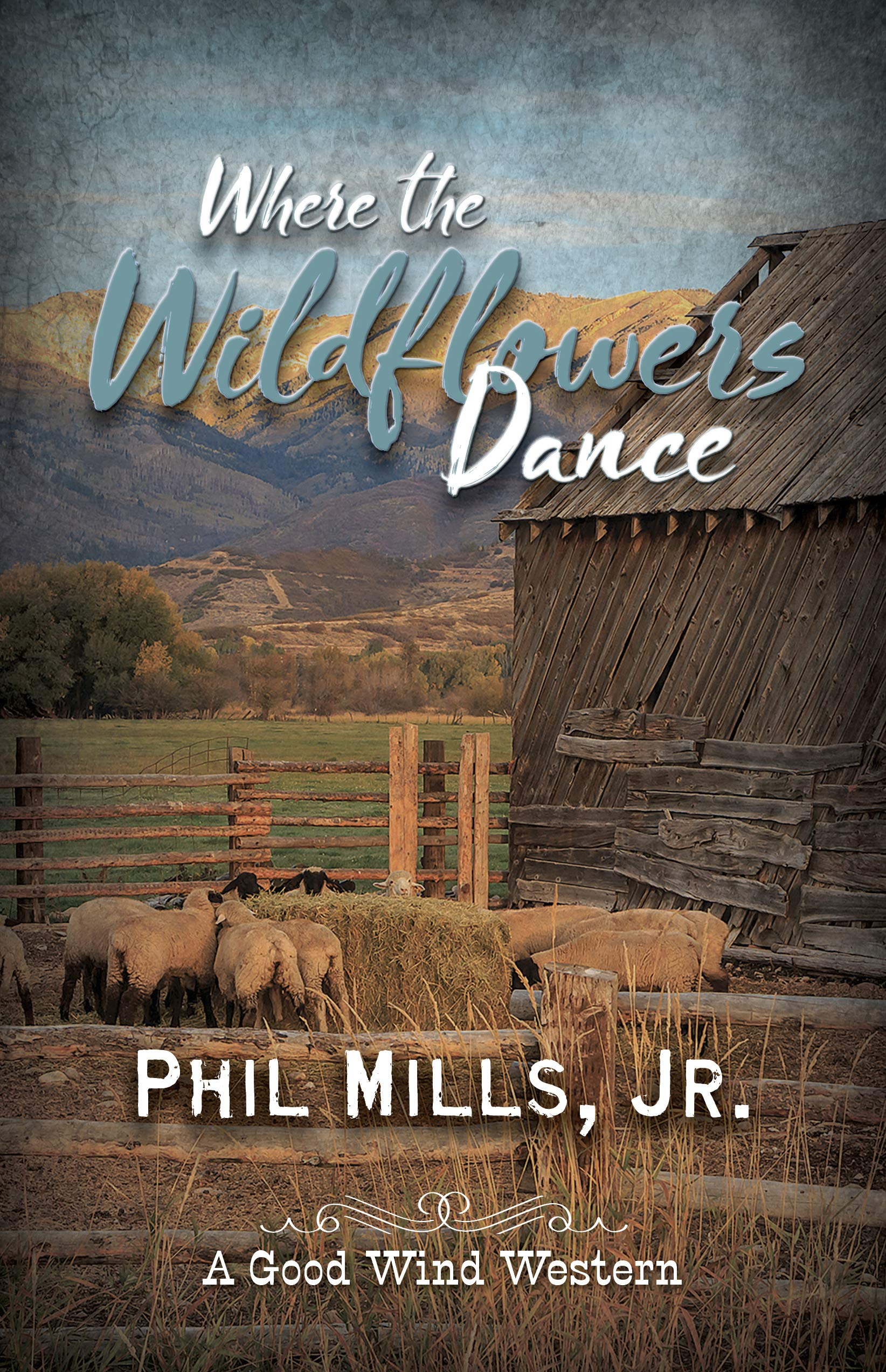 Book Review: Where the Wildflowers Dance by Phil Mills, Jr.